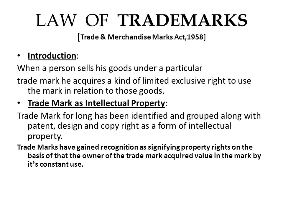 LAW OF TRADEMARKS [Trade & Merchandise Marks Act,1958]